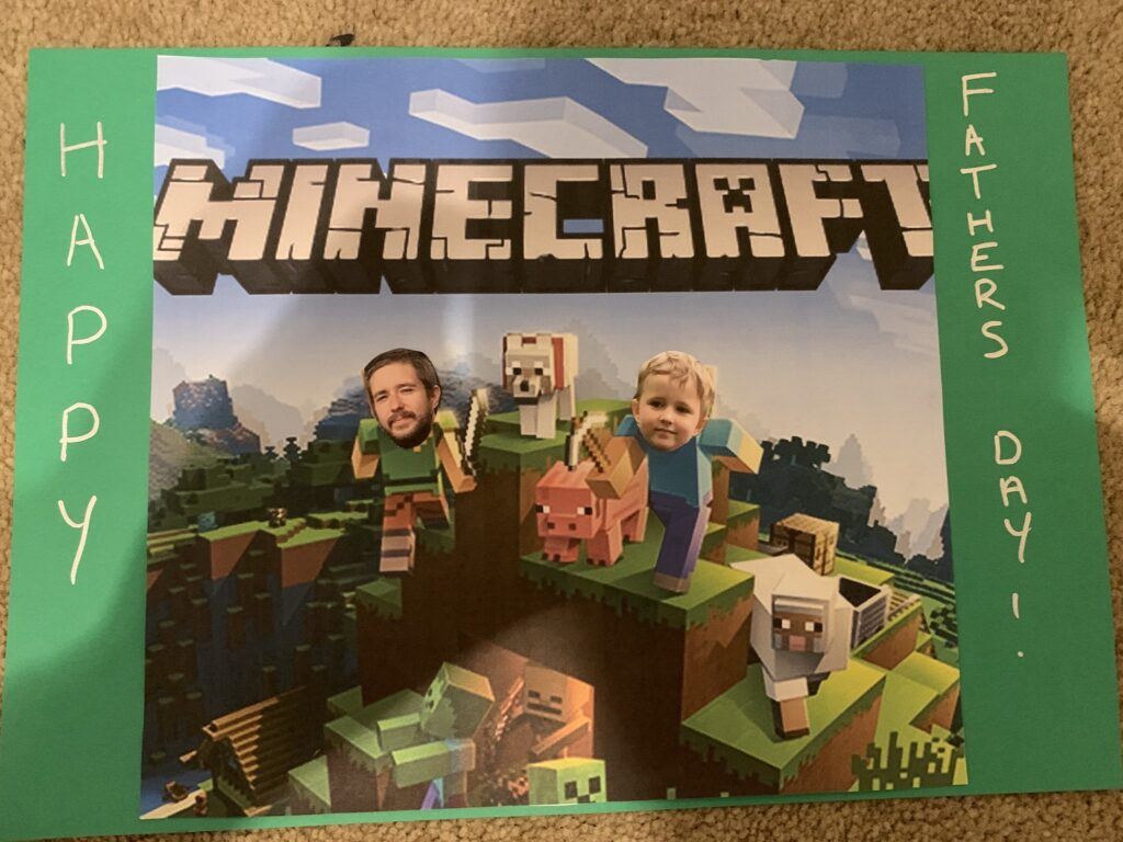 Hand made father's day card. Theme minecraft - mine, and my son's faces pasted over the main characters'.